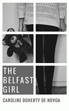 Hidden stories, The Belfast Girl, Caroline Doherty de Novoa, Story