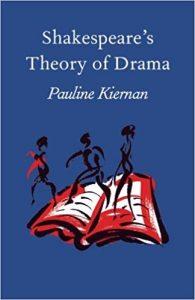 Shakespeare's Theory of Drama by Pauline Kiernan