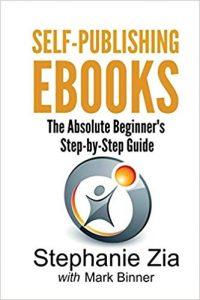 Self-publishing E-books by Stephanie Zia