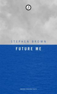 Future Me by Stephen Brown
