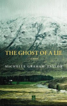 The Ghost of a Lie, Michelle Graham Taylor
