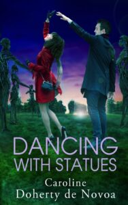 Dancing with Statues, Caroline Doherty de Novoa